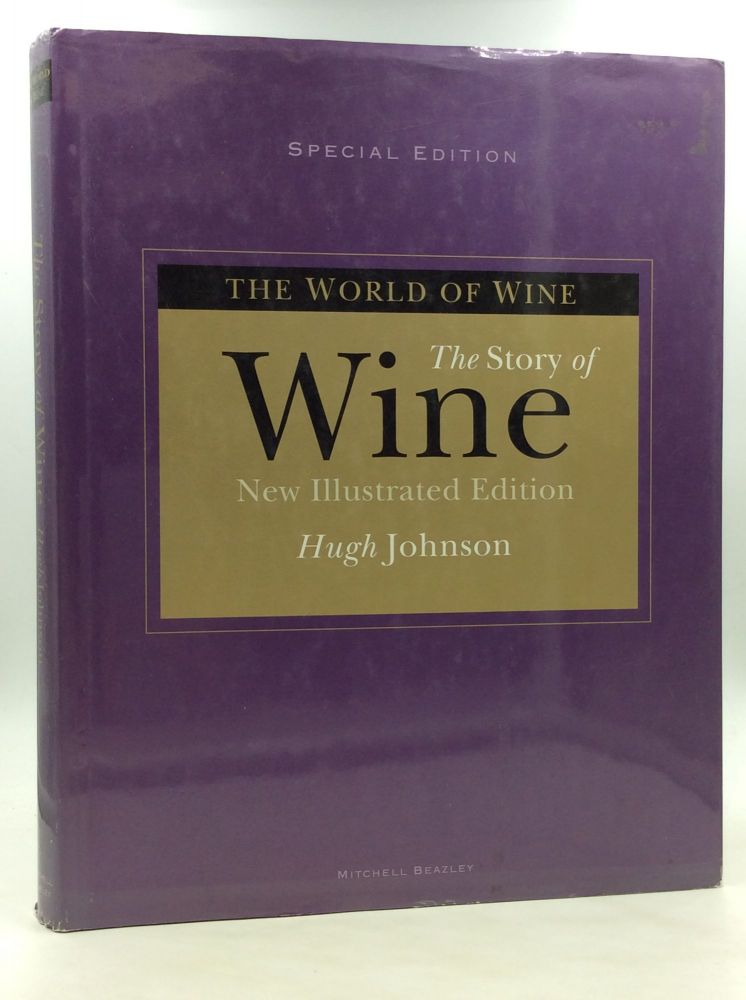 THE STORY OF WINE: New Illustrated Edition. Hugh Johnson.