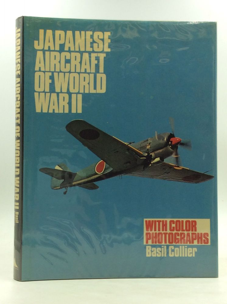 JAPANESE AIRCRAFT OF WORLD WAR II with Colour Photographs. Basil Collier.