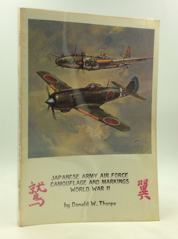 JAPANESE ARMY AIR FORCE CAMOUFLAGE AND MARKINGS: World War II. Donald W. Thorpe.