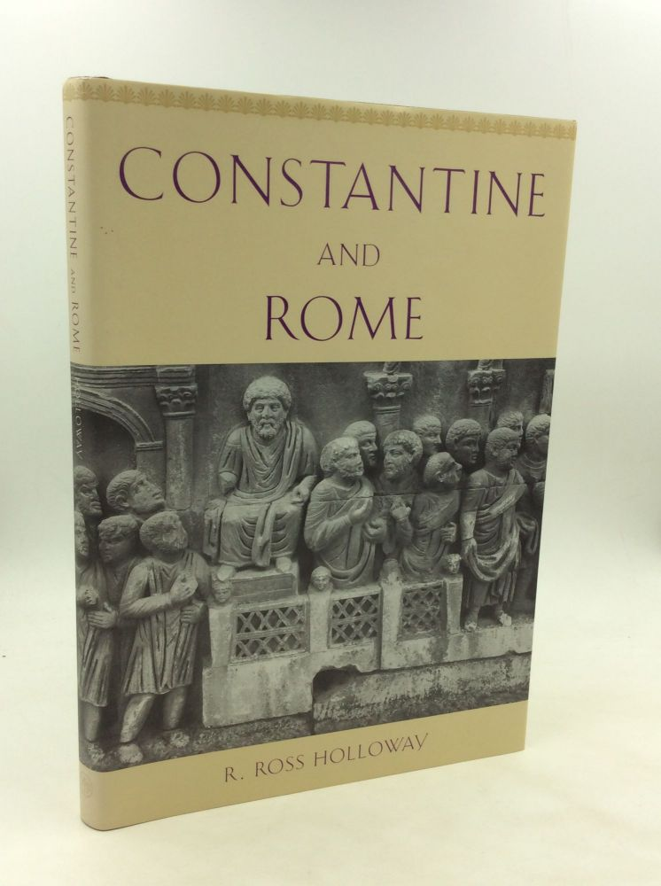 CONSTANTINE AND ROME. R. Ross Holloway.