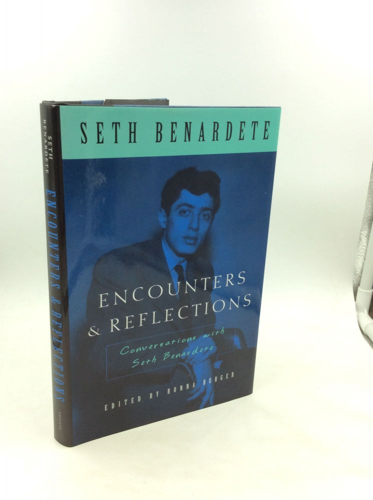 ENCOUNTERS & REFLECTIONS: Conversations with Seth Benardete. ed Ronna Burger.