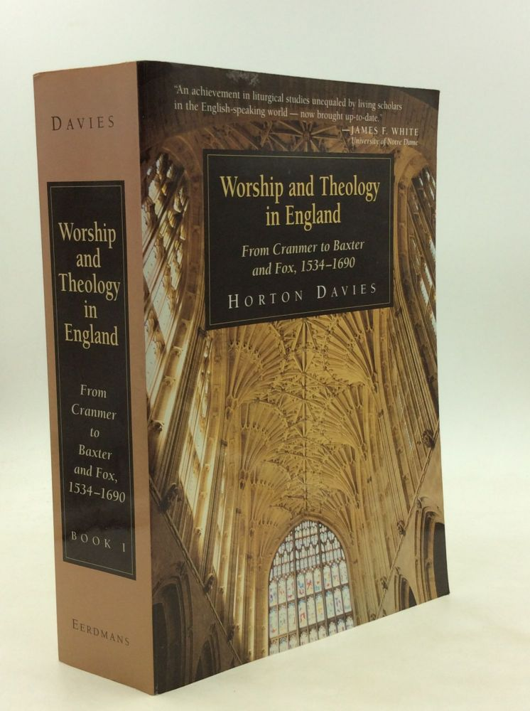 WORSHIP AND THEOLOGY IN ENGLAND, Book I. Horton Davies.