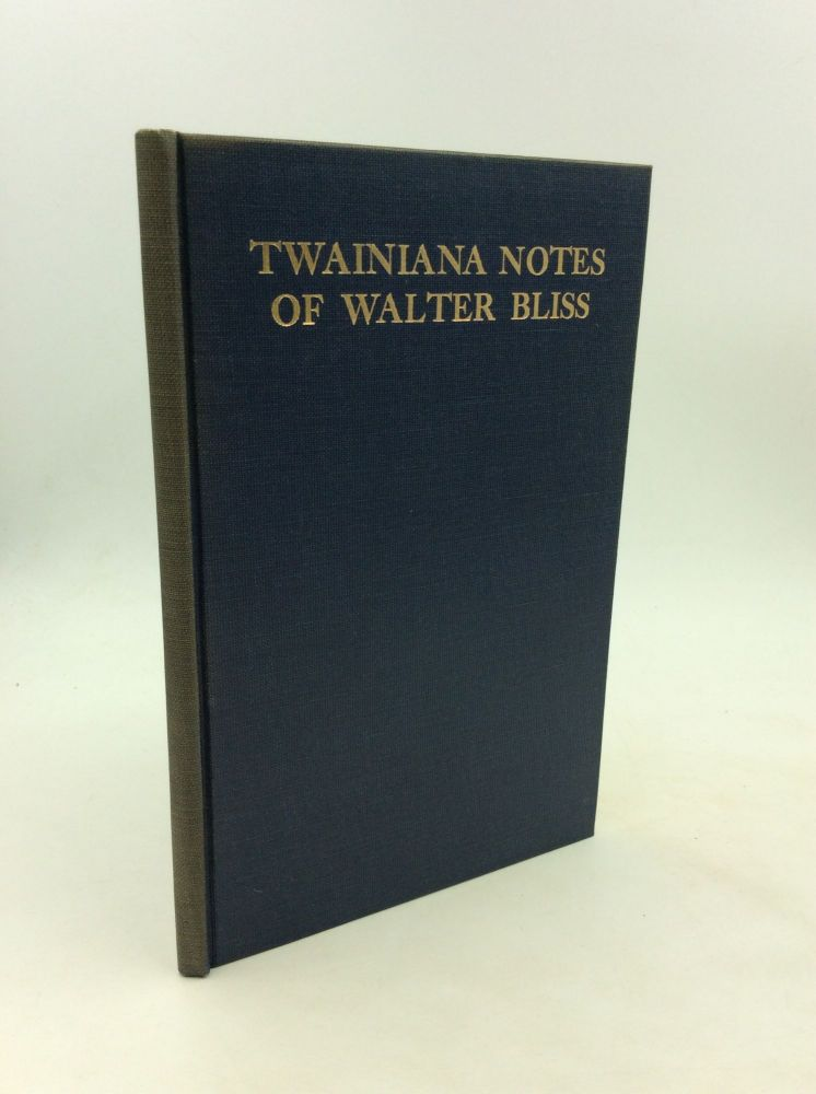 TWAINIANA NOTES from the Annotations of Walter Bliss. ed Frances M. Edwards.