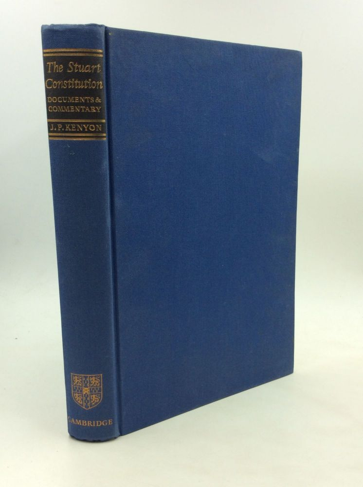 THE STUART CONSTITUTION 1603-1688: Documents and Commentary. ed J P. Kenyon.