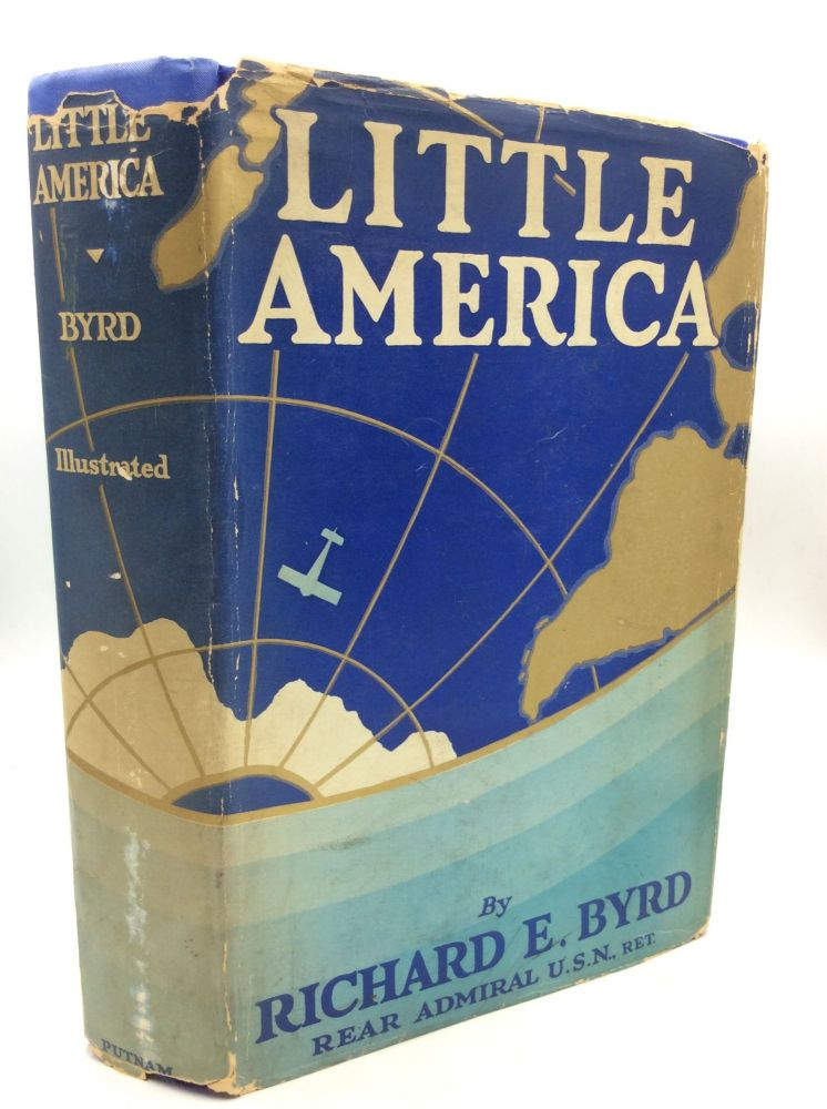 LITTLE AMERICA: Aerial Exploration in the Antarctic; The Flight to the South Pole. Richard, rd.