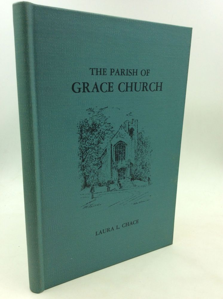 THE PARISH OF GRACE CHURCH: College Hill 1866-1966. Laura L. Chace.