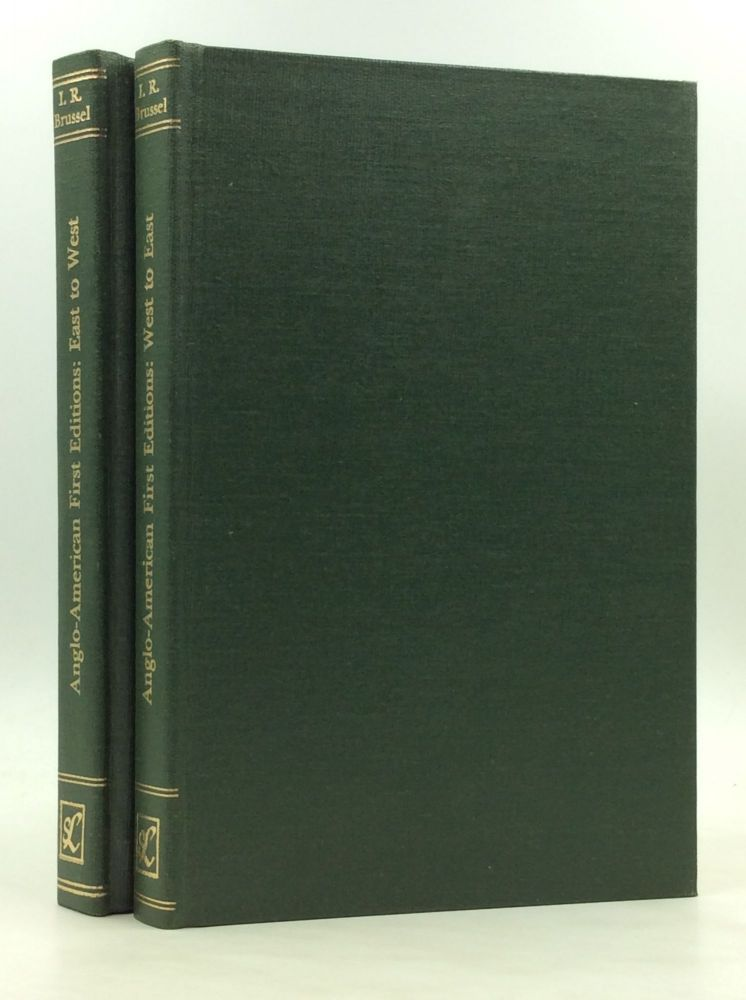 ANGLO-AMERICAN FIRST EDITIONS, East to West & West to East (2 volumes). I R. Brussel.