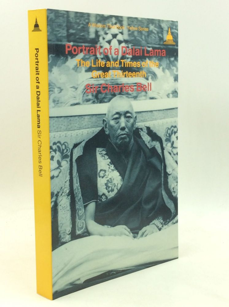 PORTRAIT OF A DALAI LAMA: The Life and Times of the Great Thirteenth. Sir Charles Bell.