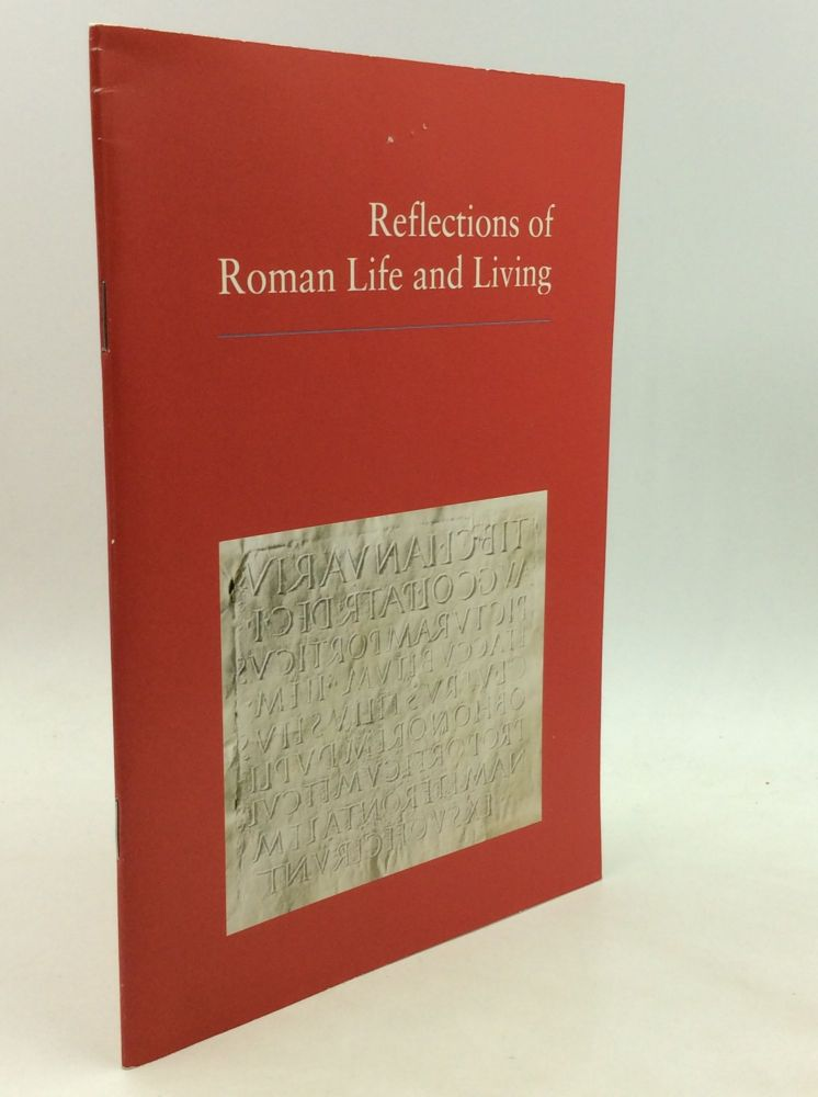 REFLECTIONS OF ROMAN LIFE AND LIVING. Manfred G. Schmidt.