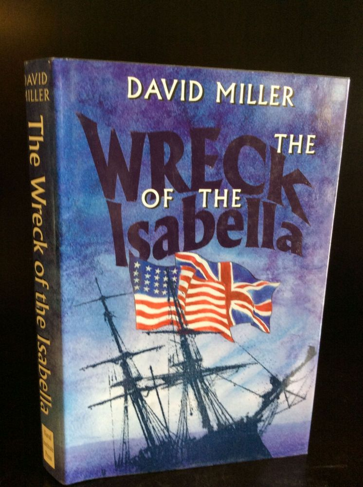THE WRECK OF THE ISABELLA. David Miller.