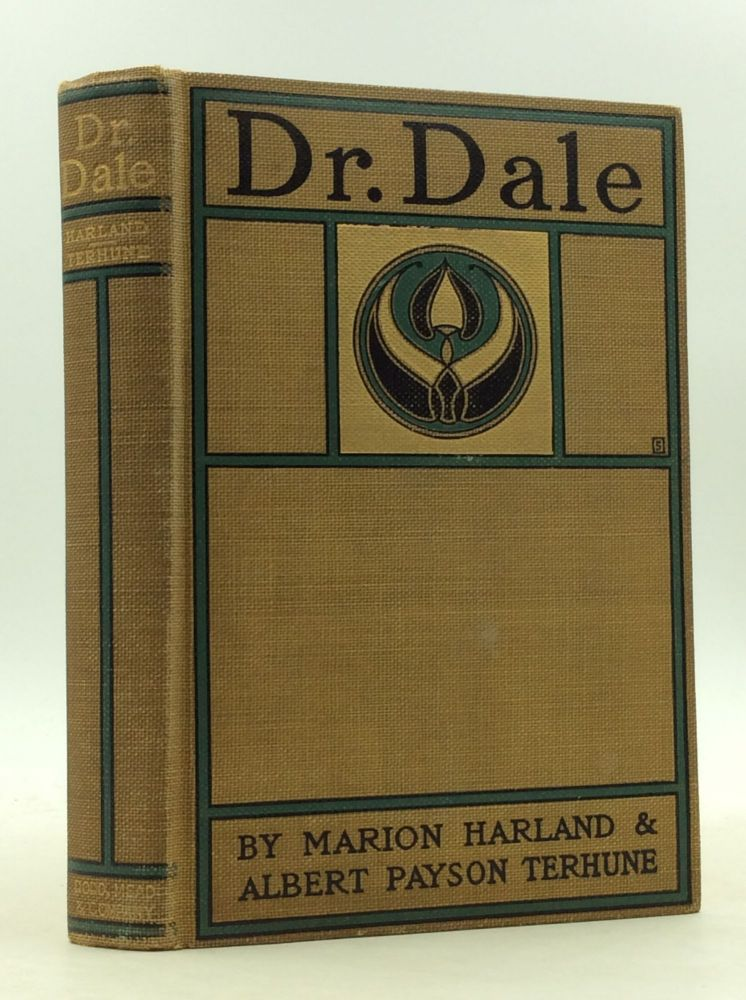 DR. DALE: A STORY WITHOUT A MORAL. Albert Payson Terhune, Marion Harland.