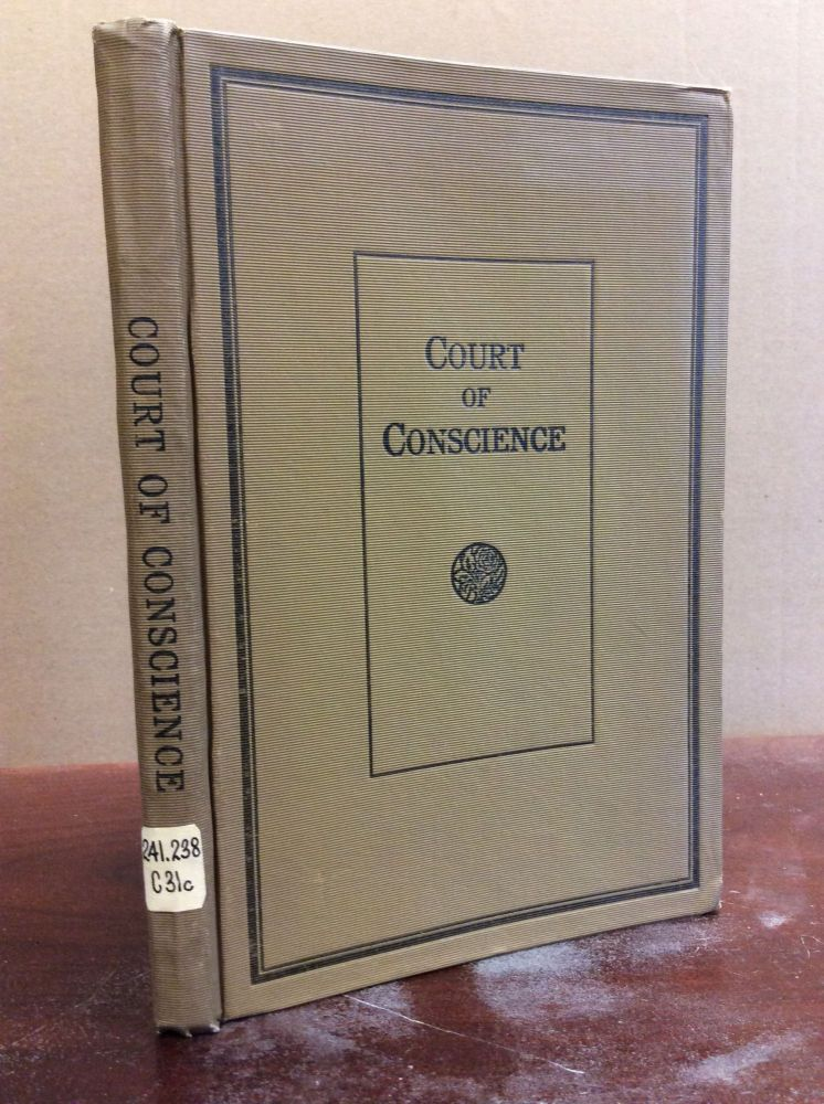 COURT OF CONSCIENCE: A Brief Consideration of the Means Provided by Divine Love and Mercy for Reconstructing Moral Character and Developing the Virtues of the Immortal Soul. Fr. Peter Cauley.