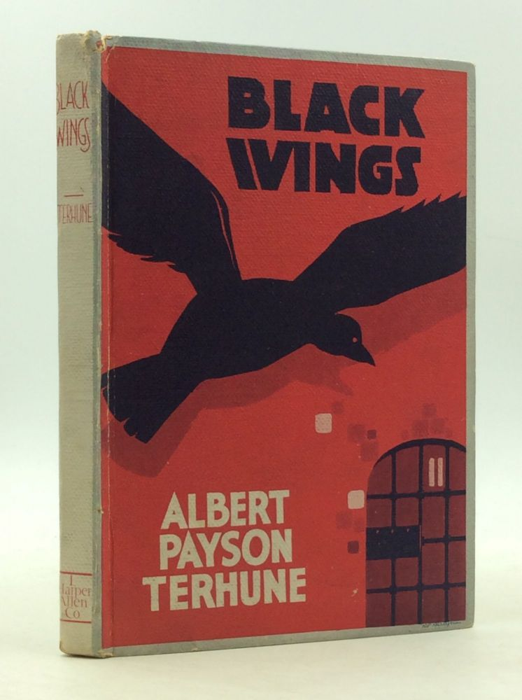 BLACK WINGS. Albert Payson Terhune.