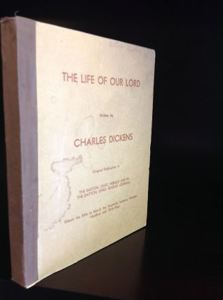 THE LIFE OF OUR LORD. Charles Dickens
