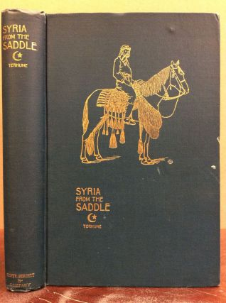 SYRIA FROM THE SADDLE. Albert Payson Terhune.
