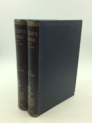 THE WORKS OF JOSEPH BUTLER, D.C.L., SOMETIME LORD BISHOP OF DURHAM. ed W E. Gladstone