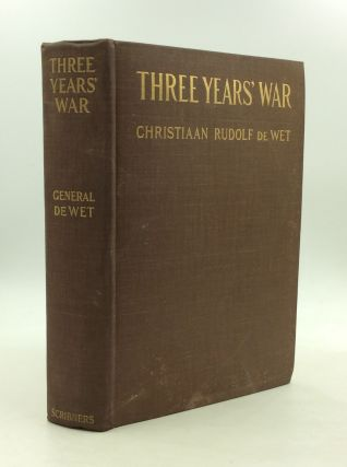 THREE YEARS' WAR. Christiaan Rudolph De Wet