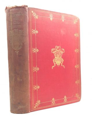 THE BOYHOOD OF A GREAT KING 1841-1858: An Account of the Early Years of the Life of His Majesty...