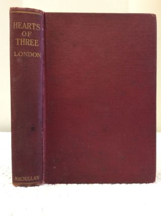 HEARTS OF THREE. Jack London