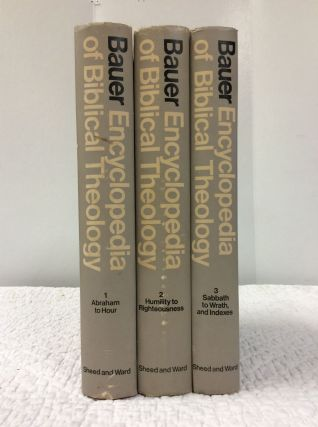 ENCYCLOPEDIA OF BIBLICAL THEOLOGY, VOLS I-III. Johannes B. Bauer