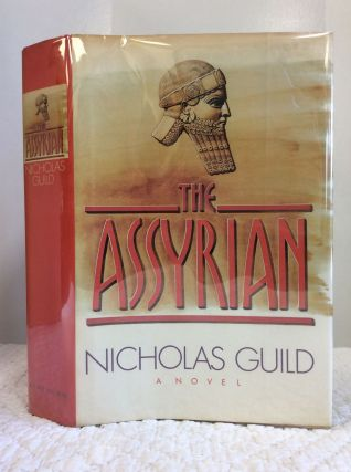 THE ASSYRIAN: A NOVEL. Nicholas Guild