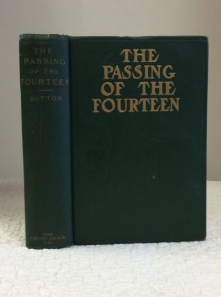 THE PASSING OF THE FOURTEEN: LIFE, LOVE AND WAR AMONG THE BRIGANDS AND GUERILLAS OF MEXICO....