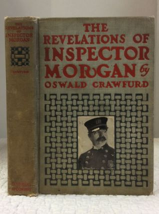 THE REVELATIONS OF INSPECTOR MORGAN. Oswald Crawfurd