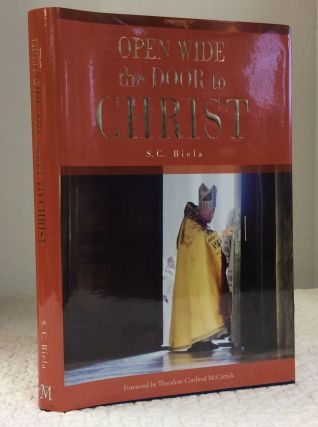 OPEN WIDE THE DOOR TO CHRIST. S C. Biela