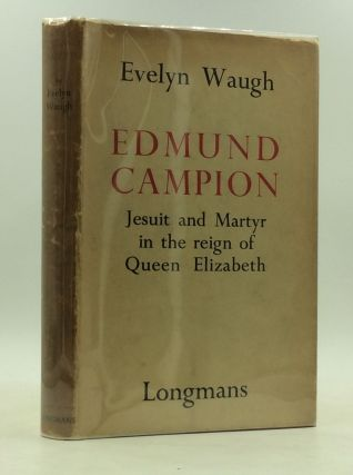 EDMUND CAMPION. Evelyn Waugh