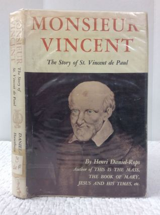 MONSIEUR VINCENT: THE STORY OF ST. VINCENT DE PAUL. Henri Daniel de Paul
