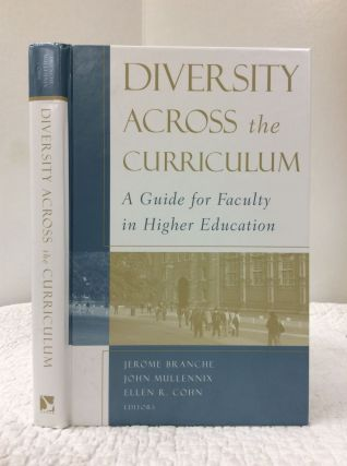 DIVERSITY ACROSS THE CURRICULUM: A GUIDE FOR FACULTY IN HIGHER EDUCATION. ed Jerome Branche
