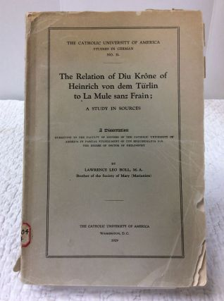 THE RELATION OF DIU KRONE OF HEINRICH VON DEM TURLIN TO LA MULE SANZ FRAIN: A STUDY IN SOURCES....