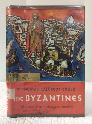 THE BYZANTINES. Thomas Caldecott Chubb