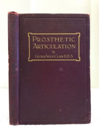 PROSTHETIC ARTICULATION. George Wood Clapp