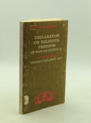 DECLARATION ON RELIGIOUS FREEDOM OF VATICAN COUNCIL II. Thomas F. Stransky