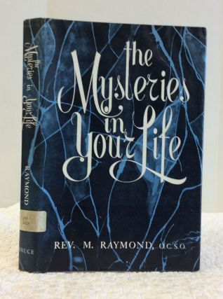 THE MYSTERIES IN YOUR LIFE. M. Raymond