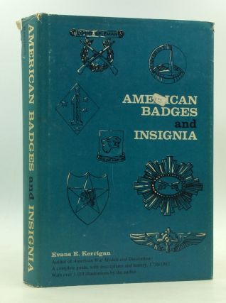 AMERICAN BADGES AND INSIGNIA. Evans E. Kerrigan