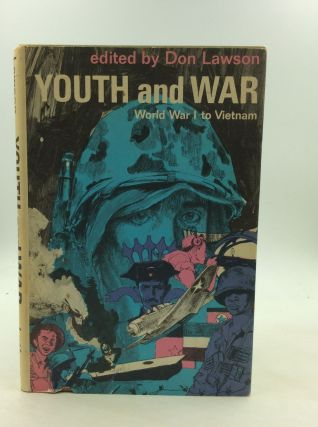 YOUTH AND WAR: World War I to Vietnam - An Anthology. ed Don Lawson
