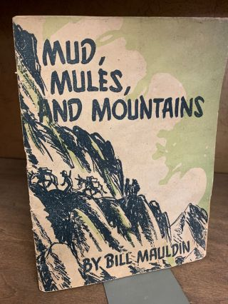MUD, MULES, AND MOUNTAINS: Cartoons of the A.E.F. in Italy. Bill Mauldin
