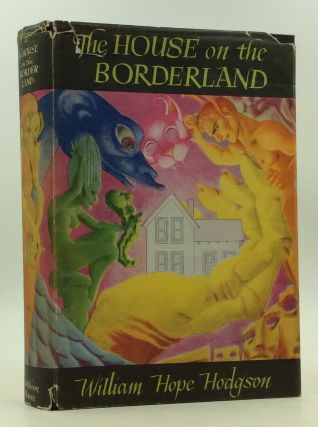 THE HOUSE ON THE BORDERLAND. William Hope Hodgson