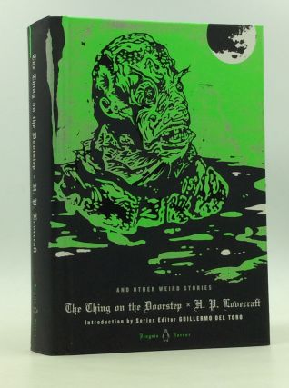 THE THING ON THE DOORSTEP and Other Weird Stories. H P. Lovecraft, edited, S T. Joshi