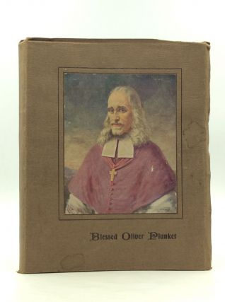 BLESSED OLIVER PLUNKET: Historical Studies. The League of Prayer for the Canonisation of Blesed...