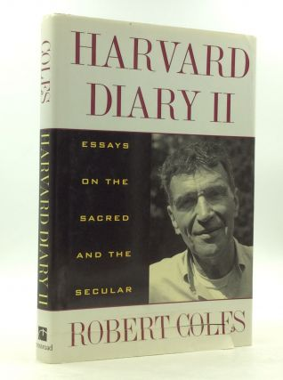 HARVARD DIARY I: ESSAYS ON THE SACRED AND THE SECULAR. Robert Coles