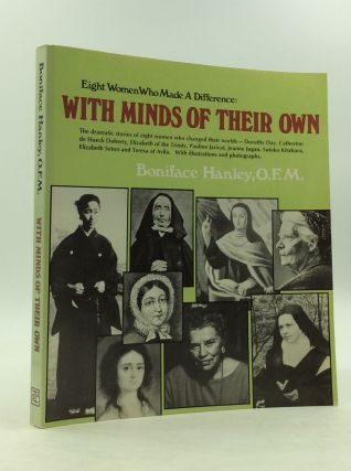 EIGHT WOMEN WHO MADE A DIFFERENCE: WITH MINDS OF THEIR OWN. OFM Boniface Hanley