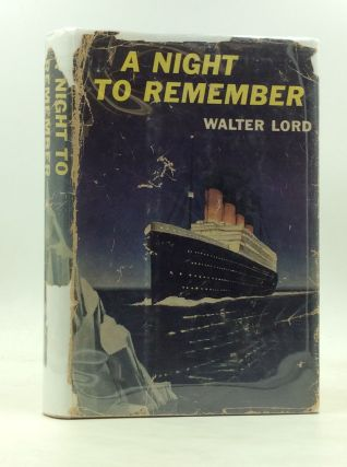A NIGHT TO REMEMBER. Walter Lord