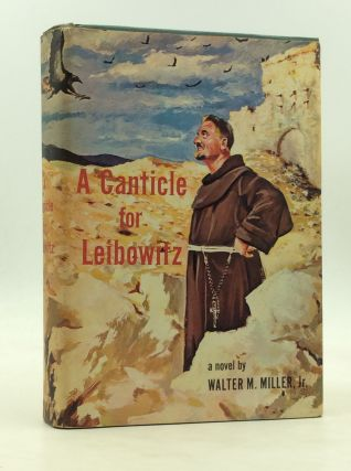 A CANTICLE FOR LEIBOWITZ. Walter M. Miller Jr