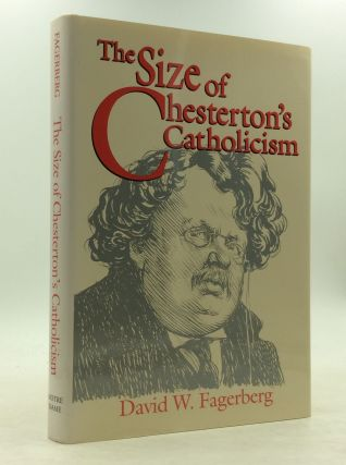 THE SIZE OF CHESTERTON'S CATHOLICISM. David W. Fagerberb