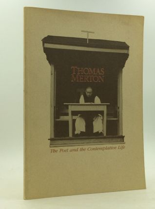 THOMAS MERTON: THE POET AND THE CONTEMPLATIVE LIFE