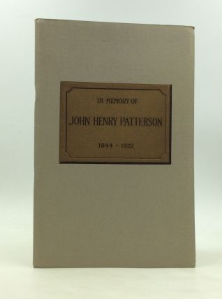 IN MEMORY OF JOHN HENRY PATTERSON 1844-1922. Anon