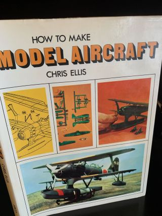HOW TO MAKE MODEL AIRCRAFT. Chris Ellis